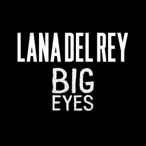Lana-Del-Rey-Big-Eyes-2014